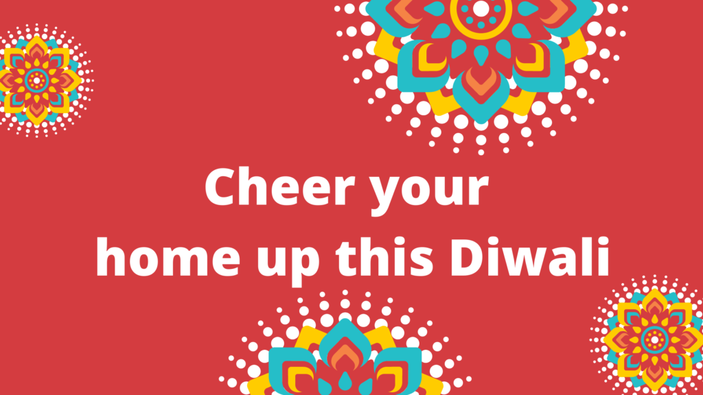 5 unique ideas to cheer you and your home up this Diwali